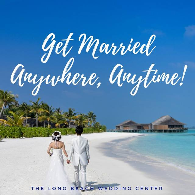 The Long Beach Wedding Center, Get Married Anywhere, Anytime
